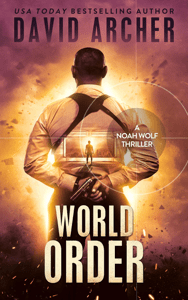 World Order - A Noah Wolf Thriller - David Archer pdf download