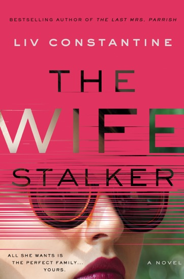 The Wife Stalker by Liv Constantine PDF Download