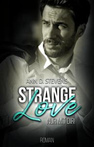 Strange Love: Nur mit dir - Ann D. Stevens pdf download