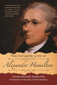 The Intimate Life of Alexander Hamilton - Allan Mclane Hamilton & Willard Sterne Randall pdf download