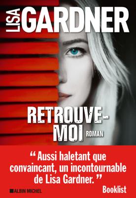 Retrouve-moi - Lisa Gardner & Cécile Deniard pdf download