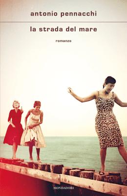 La strada del mare - Antonio Pennacchi pdf download
