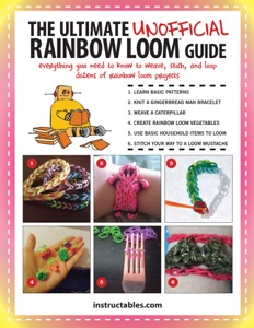 The Ultimate Unofficial Rainbow Loom® Guide - Instructables.com pdf download
