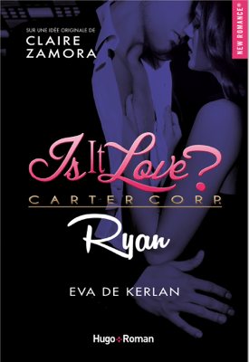 Is it love ? Carter Corp. Ryan - Eva de Kerlan pdf download
