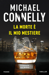 La morte è il mio mestiere - Michael Connelly pdf download