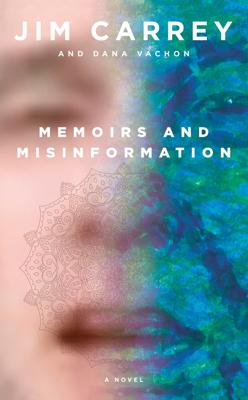 Memoirs and Misinformation - Jim Carrey & Dana Vachon pdf download