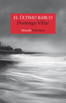 El último barco - Domingo Villar pdf download