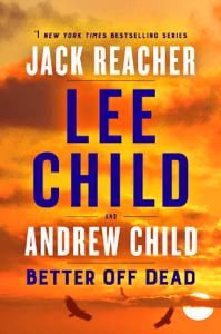 Better Off Dead - Lee Child & Andrew Child pdf download