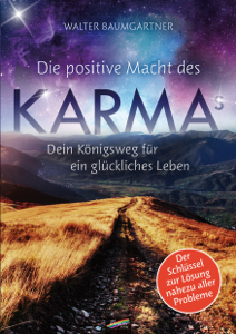 Die positive Macht des Karmas - Walter Baumgartner pdf download