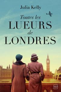 Toutes les lueurs de Londres - Julia Kelly pdf download