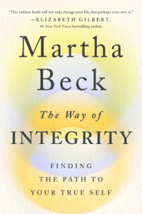 The Way of Integrity - Martha Beck pdf download
