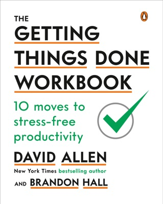 The Getting Things Done Workbook - David Allen & Brandon Hall pdf download