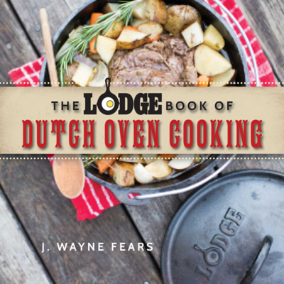The Lodge Book of Dutch Oven Cooking - J. Wayne Fears pdf download