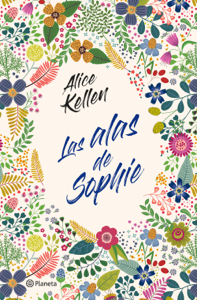 Las alas de Sophie - Alice Kellen pdf download