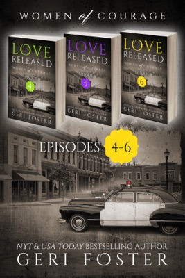 Love Released Box Set, Episoded 4-6 - Geri Foster pdf download