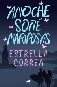 Anoche soñé mariposas - Estrella Correa pdf download