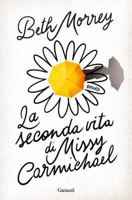 La seconda vita di Missy Carmichael - Beth Morrey pdf download