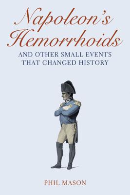 Napoleon's Hemorrhoids - Phil Mason pdf download