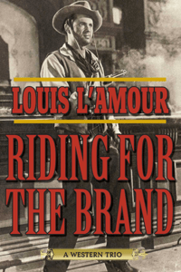 Riding for the Brand - Louis L'Amour pdf download