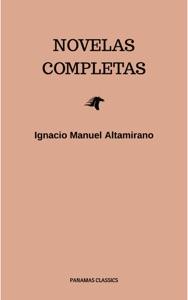 Novelas Completas - Ignacio Manuel Altamirano pdf download