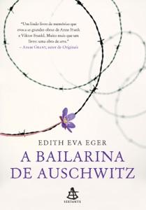 A bailarina de Auschwitz - Edith Eva Eger pdf download