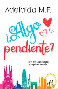 ¿Algo pendiente? - Adelaida M.F. pdf download