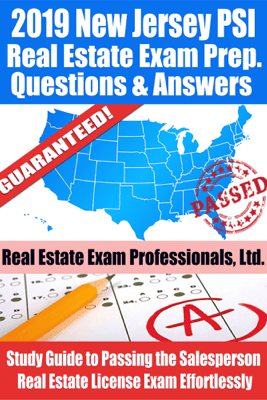 2019 New Jersey PSI Real Estate Exam Prep Questions, Answers & Explanations: Study Guide to Passing the Salesperson Real Estate License Exam Effortlessly - Real Estate Exam Professionals Ltd.