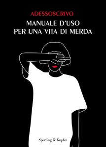 Manuale d'uso per una vita di merda - ADESSOSCRIVO pdf download