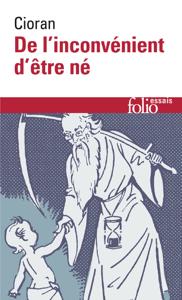 De l'inconvénient d'être né - Emil Cioran pdf download