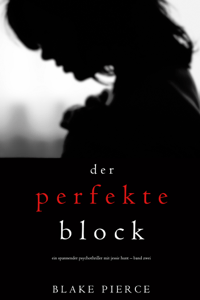 Der Perfekte Block (Ein spannender Psychothriller mit Jessie Hunt – Band Zwei) - Blake Pierce pdf download