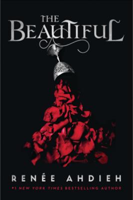 The Beautiful - Renée Ahdieh