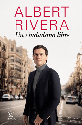 Un ciudadano libre - Albert Rivera pdf download