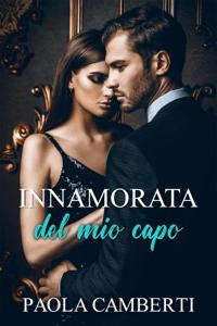Innamorata del mio capo - Paola Camberti pdf download
