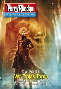 Perry Rhodan 3107: Vor Trojas Toren - Oliver Fröhlich pdf download