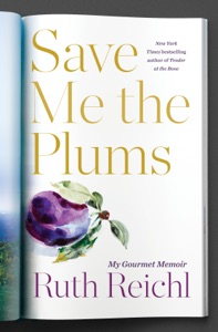 Save Me the Plums - Ruth Reichl pdf download