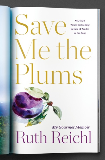 Save Me the Plums by Ruth Reichl PDF Download