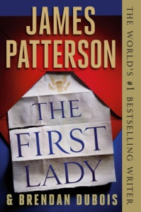 The First Lady - James Patterson & Brendan DuBois pdf download