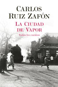 La Ciudad de Vapor - Carlos Ruiz Zafón pdf download