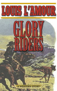 Glory Riders - Louis L'Amour pdf download