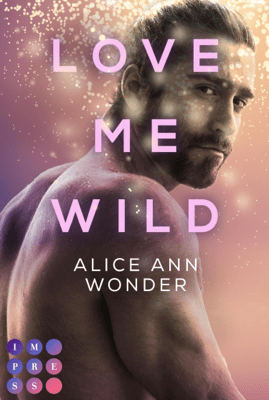 Love Me Wild (Tough-Boys-Reihe 1) - Alice Ann Wonder pdf download