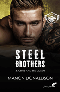 Steel Brothers : Chris & the Queen - Manon Donaldson pdf download