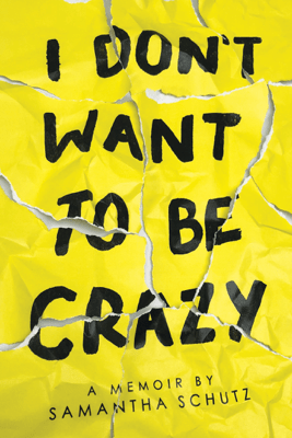 I Don't Want To Be Crazy - Samantha Schutz