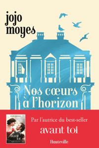 Nos cœurs à l'horizon - Jojo Moyes pdf download