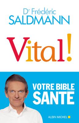 Vital ! - Frédéric Saldmann pdf download