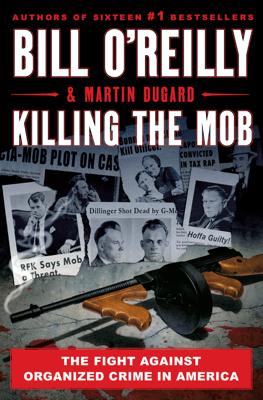 Killing the Mob - Bill O'Reilly & Martin Dugard pdf download