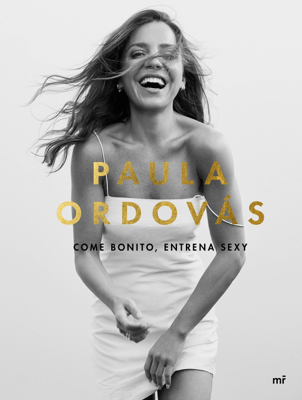 Come bonito, entrena sexy - Paula Ordovás pdf download