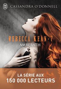 Rebecca Kean (Tome 7) - Amberath - Cassandra O'Donnell pdf download