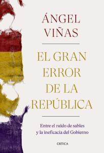 El gran error de la República - Ángel Viñas pdf download