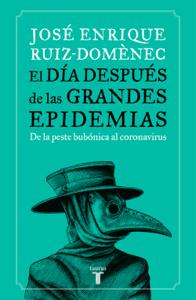El día después de las grandes epidemias - José Enrique Ruíz-Domènec pdf download