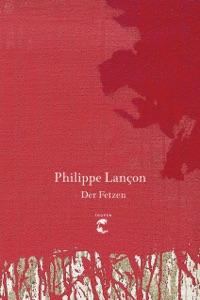 Der Fetzen - Philippe Lançon & Nicola Denis pdf download